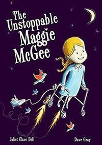 The Unstoppable Maggie McGee by Juliet Clare Bell
