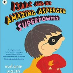 Isaac and HIs Amazing Asperger Superpowers