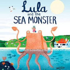 Lula and the Sea Monster by Alex Latimerby