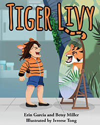 Tiger Livy by Erin Garcia and Betsy Miller