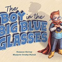 The Boy in the Big Blue Glasses by Susanne Gervay