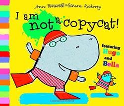 I Am Not a Copycat! (Hugo & Bella)