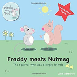 Freddy Meets Nutmeg: The Squirrel Who Was Allergic to Nuts