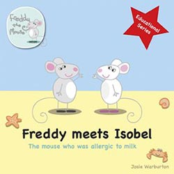 Freddy Meets Isobel: The Mouse Who Was Allergic to Milk