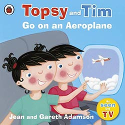 Go on an Aeroplane (Topsy & Tim)