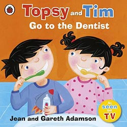 Go to the Dentist (Topsy & Tim)