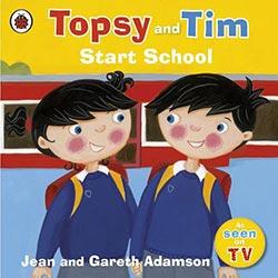 Start School (Topsy and Tim)