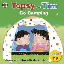 Go Camping (Topsy & Tim)
