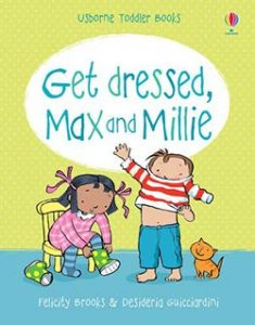Max and Millie Get Dressed