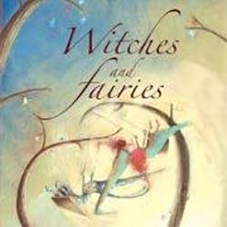 Witches and Fairies