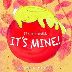 It's Not Your's It's Mine!