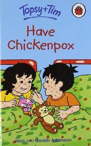 Have Chickenpox (Topsy & Tim)