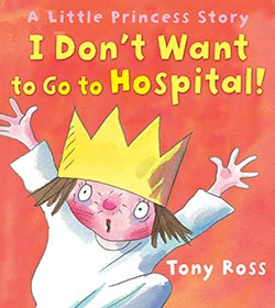 Little Princess – I Don't Want to Go to Hospital