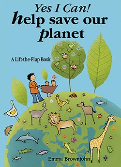 Yes I Can! Help Save Our Planet: A Lift-the-flap Book