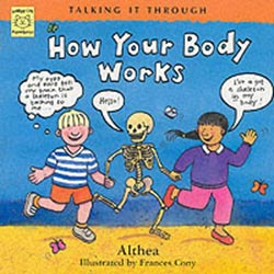 How Your Body Works (Talking It Through)