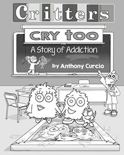 Critters Cry Too: Explaining Addiction to Children