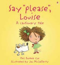 Say please, Louise!