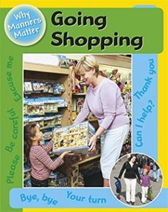 Going Shopping (Why Manners Matter)