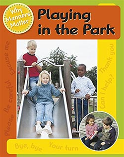 Playing in the Park (Why Manners Matter)