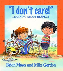 I Don't Care!: Learning About Respect