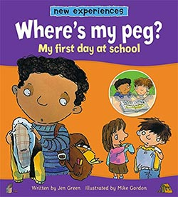 Where's My Peg?: My First Day at School