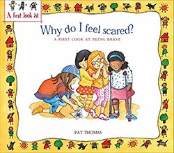 Why Do I Feel Scared? A First Look At Being Brave