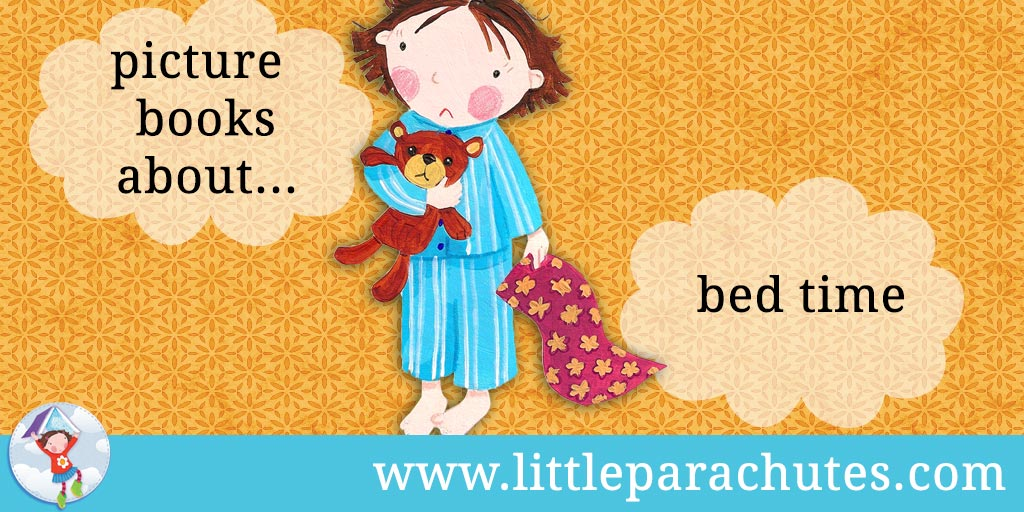 Picture books about Bed Time from the Little Parachutes reviews library