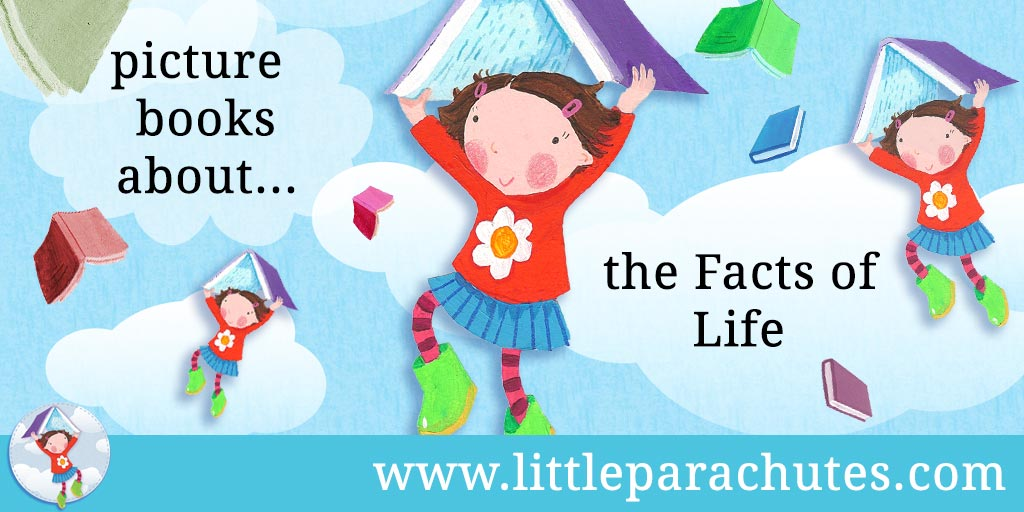 Picture books about Facts of Life from the Little Parachutes reviews library