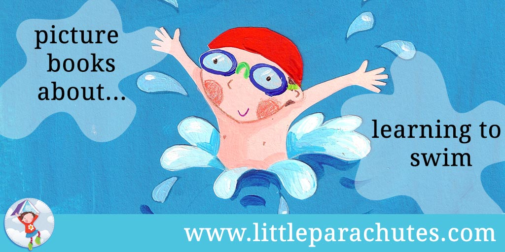 Picture books about Learning to Swim from the Little Parachutes reviews library