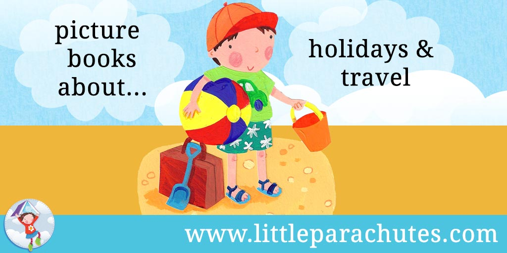 Picture books about Holidays & Travel from the Little Parachutes reviews library