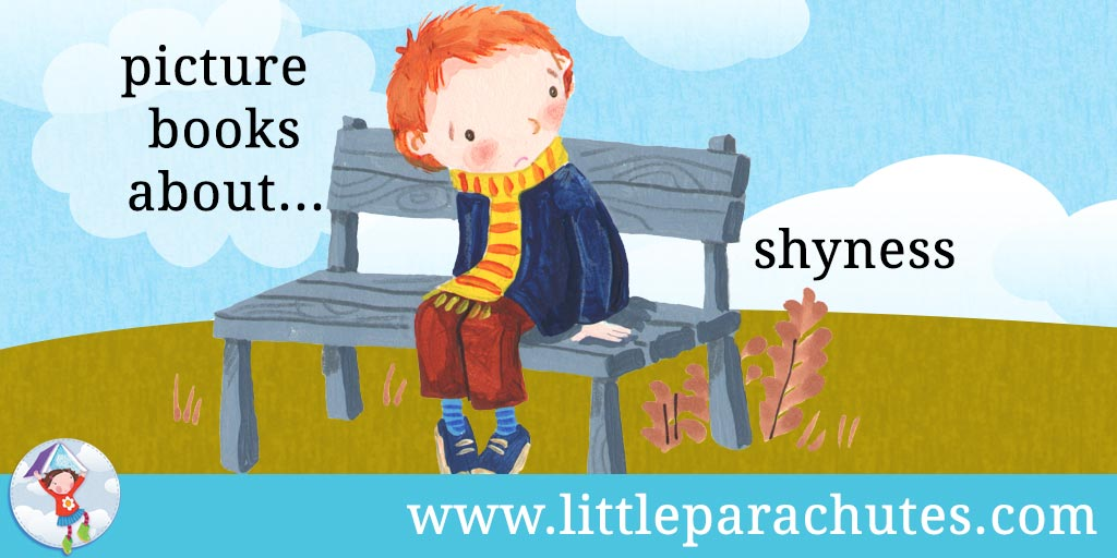 Picture books about Shyness from the Little Parachutes reviews library