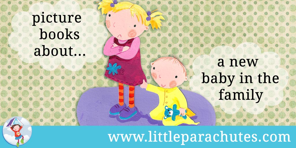 Picture books about New Baby from the Little Parachutes reviews library