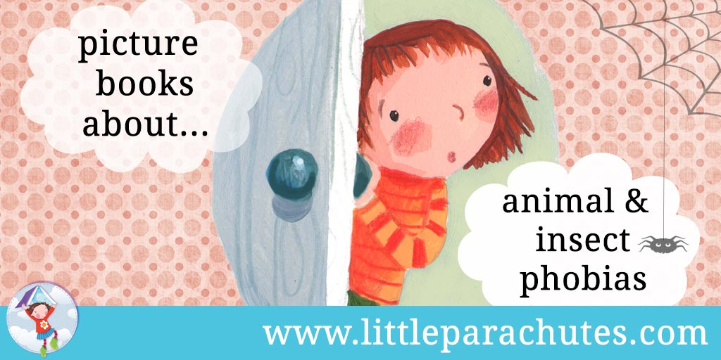 Picture books about Animal Phobias from the Little Parachutes reviews library