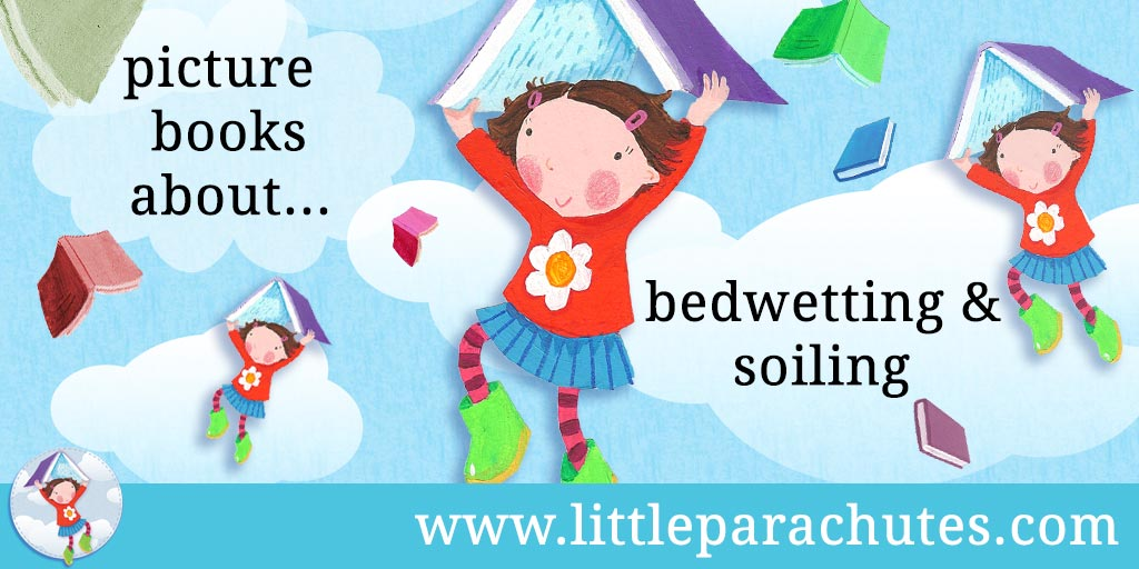 Picture books about Bedwetting from the Little Parachutes reviews library