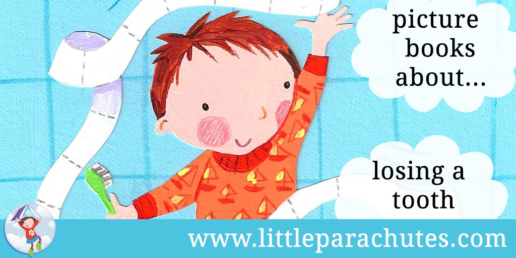 Picture books about Losing a Tooth from the Little Parachutes reviews library
