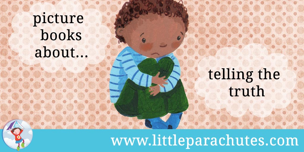 Picture books about Telling the Truth from the Little Parachutes reviews library