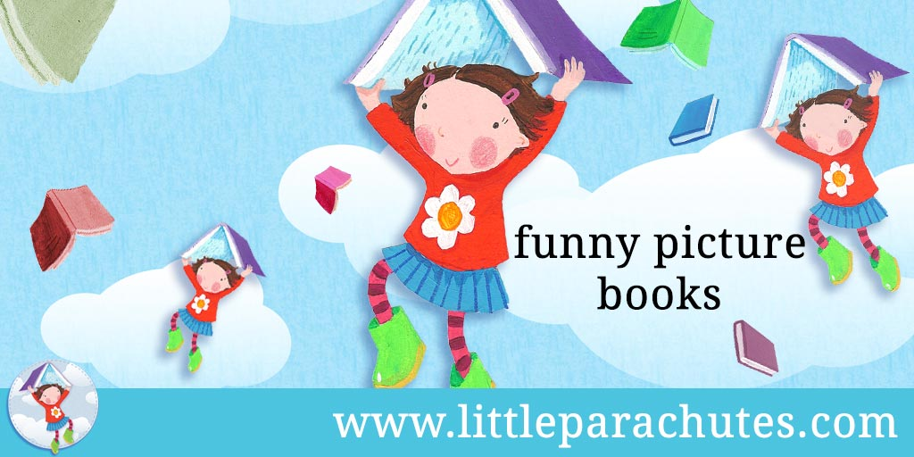 Picture books about Funny Books from the Little Parachutes reviews library