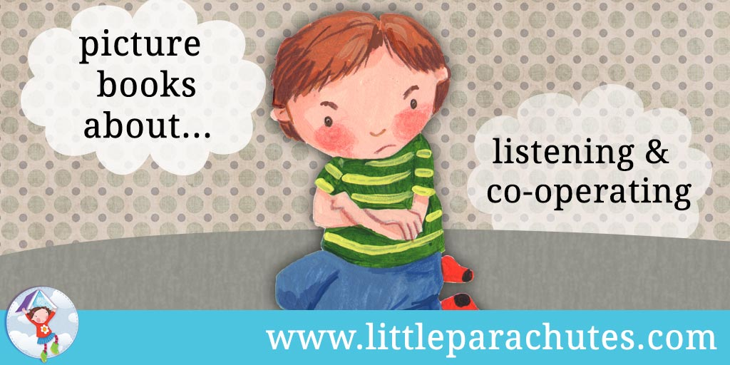 Picture books about Listening & Co-operating from the Little Parachutes reviews library