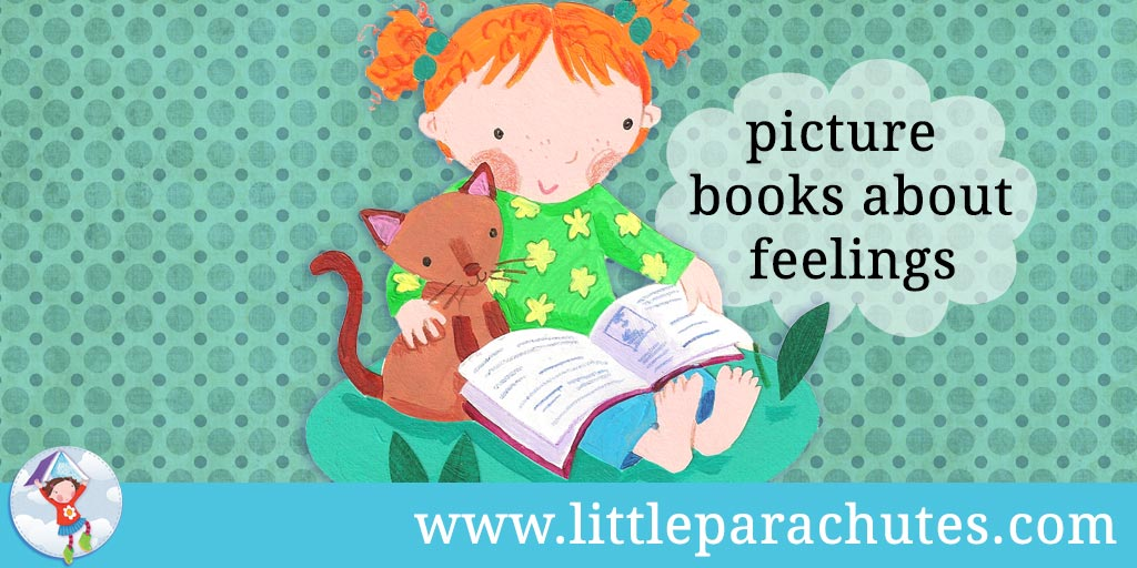 Picture books about Feelings from the Little Parachutes reviews library