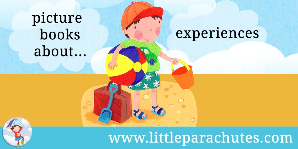 Picture books about Experiences from the Little Parachutes reviews library