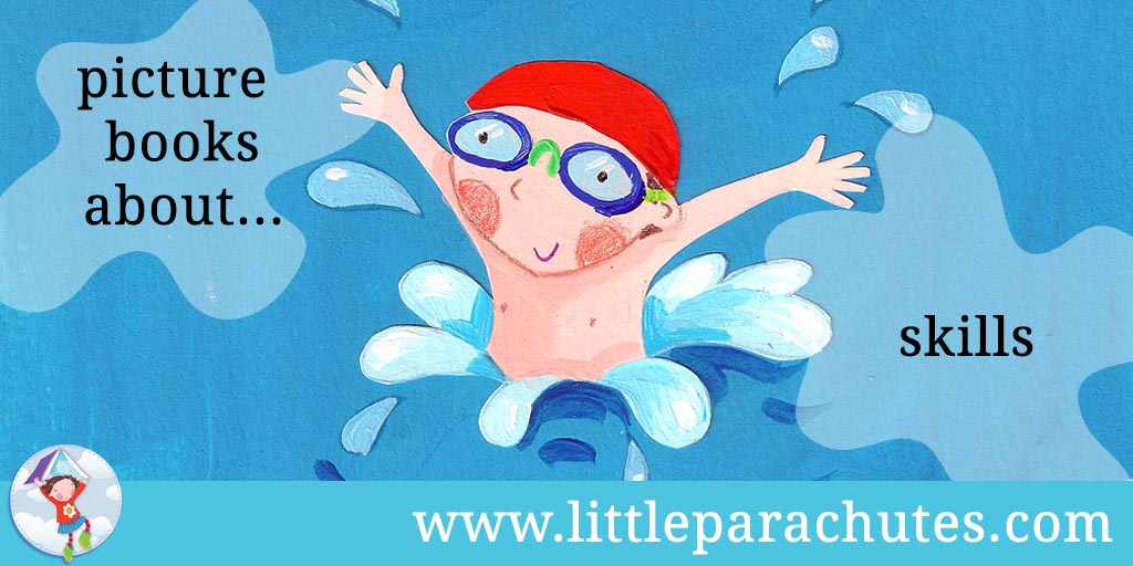 Picture books about Skills from the Little Parachutes reviews library