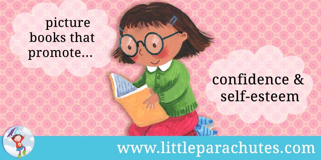 Picture books about Confidence & Self-esteem from the Little Parachutes reviews library