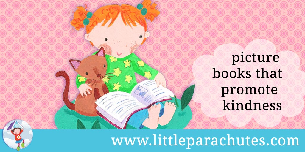 Picture books about Kindness from the Little Parachutes reviews library
