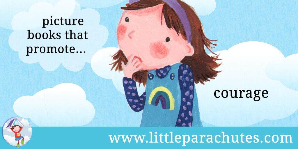Picture books about Courage from the Little Parachutes reviews library