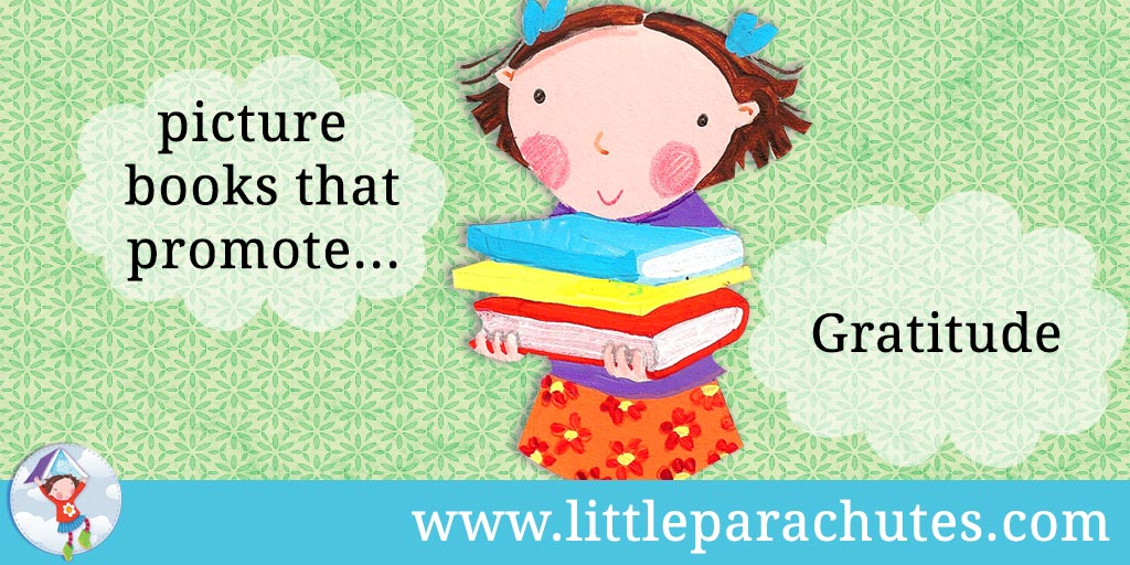 Picture books about Gratitude from the Little Parachutes reviews library